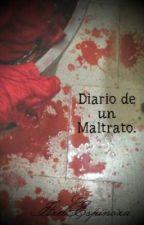 Diario de un Maltrato. by SweetNumber