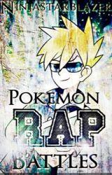 Pokemon Rap Battles by Ninjastarblazer