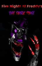 Five Night At Freddy's The Dark Past by ShadowSpringFred97
