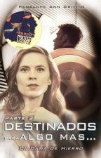 PARTE II. DESTINADOS PARA ALGO MAS, La Dama de Hierro by PenelopeGriffin