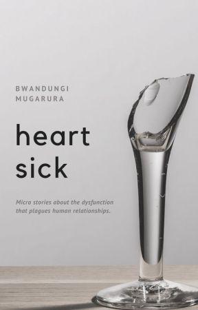 Heart Sick by bwandungi