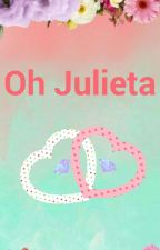 Oh Julieta by Sara15th