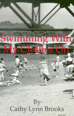Swimming With My Clothes On by CathyBrooks