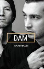 DAM | JOSHLER  by heavydirtyj0sh