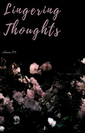 Lingering Thoughts by summerssolitude