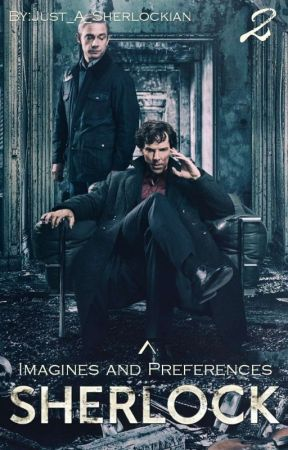 Sherlock Imagines and Preferences 2 by Just_A_Sherlockian