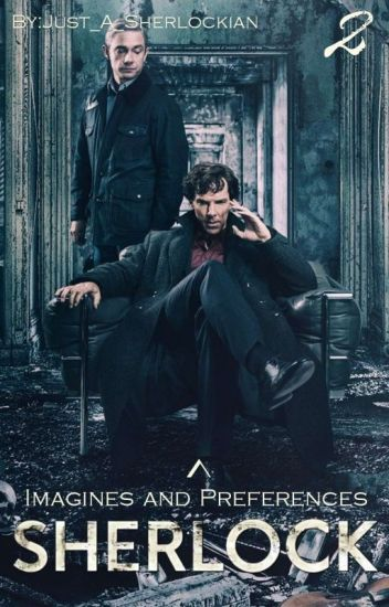 Sherlock Imagines and Preferences 2