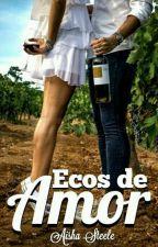 Ecos de Amor by AishaSteele