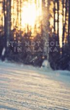 It's Not Cold In Alaska by softballdouble2