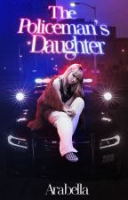The Policeman's Daughter (Under Construction) by unforgiven_mess