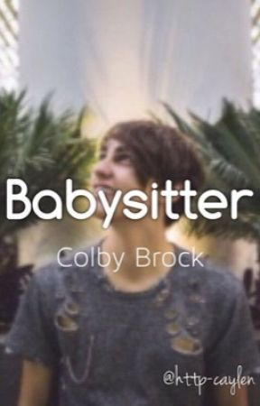 Babysitter |Colby Brock| by http-caylen