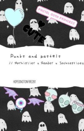 Punks and pastel  (markiplier x reader x jacksepticeye) by FrozenFever281