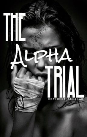 The Alpha Trial by HeyThere_Delilah