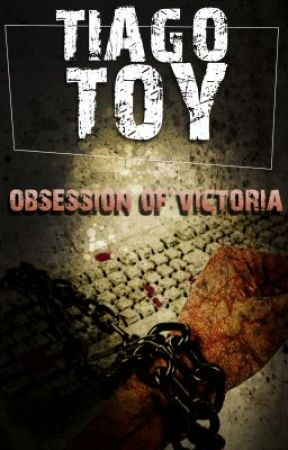 Obsession of Victoria by tiagotoy