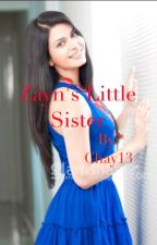 Zayn's Little Sister (A Niall Horan Love Story) #Wattys2015 by Chay13