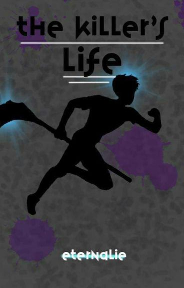 The Killer's Life (A Jeff the Killer Story) by XxsilverlollipopXD