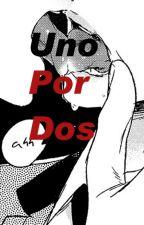 ❝Uno por Dos.❞【YAOI, YURI/GAY.】✦TERMINADA.✦ by LittleSecretB