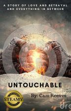 UNTOUCHABLE (COMPLETE) by MoonDust1221