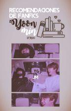 Recomendaciones de Fics YoonMin‡ by LxslyMinPark