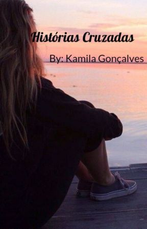 Histórias cruzadas by kamilagoncalves23