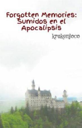 Forgotten Memories: Sumidos en el Apocalipsis by krakenloco