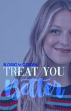Treat you better | Scott McCall | by BlossomGolden