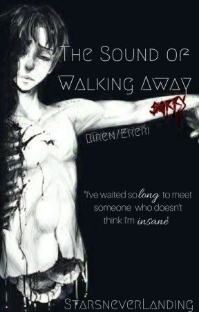 The Sound of Walking Away | Ereri/Riren by StarsNeverLanding