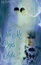 No Me Dejes Sólo [ Kookmin ] ( #2 ) [EDITANDO] by luly_97
