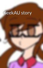 GeekAU story by alleycat01134