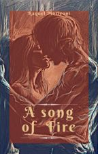 A song of fire by RachelRMP