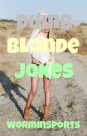Dumb Blonde Jokes by Worminsport