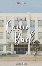 TH&B II: Come Back [ON-HOLD] by Darkfairyy_