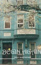 Begin Again by your_wonderwall