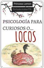 Psicología Para Locos O Curiosos by PrincesLemon