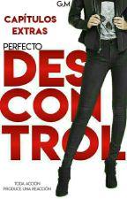 Capítulo extras de Perfecto Descontrol  by Genmad