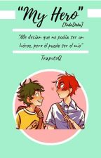 """My Hero"" [TodoDeku] by SofiaPaz828"