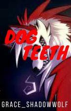 Dog Teeth by Grace_ShadowWolf