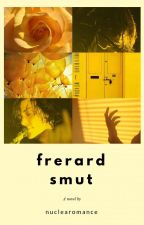 frerard ☼ smut by nuclearomance
