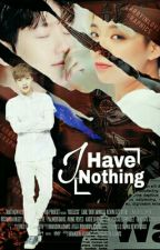I Have Nothing by NoraElmasry