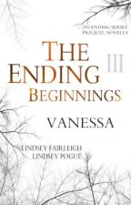 The Ending Beginnings III: Vanessa by TeamLindsey