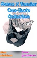 Anime x Reader One-Shots Collections  by RestlessGurl