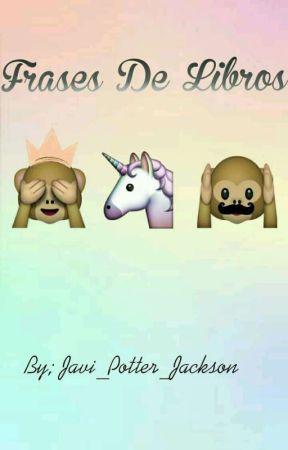 Frases de libros Y Demás  by Javi_Potter_Jackson