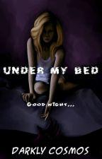 Under My Bed by DarklyCosmos