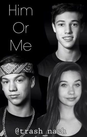 Him or Me (Taylor Caniff & Cameron Dallas)