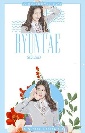 Byuntae Squad.·*°Closed by Unholyoongi