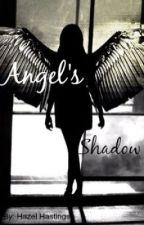 Angel's Shadow by Hazel_Hastings