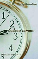 Sadece zaman  by SelinAksak