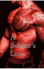A Soldier's Love (ON HOLD) by CJM_1298