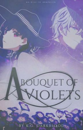 A Bouquet Of Violets || Cell Phone Novel by Creaking_Shadow