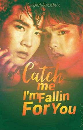Catch me I'm fallin' for you... [MingKit Story] by PurpleMelodies